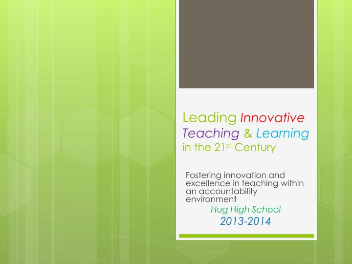 leading innovative teaching learning in the 21 st century n.