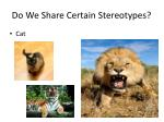 do we share certain stereotypes