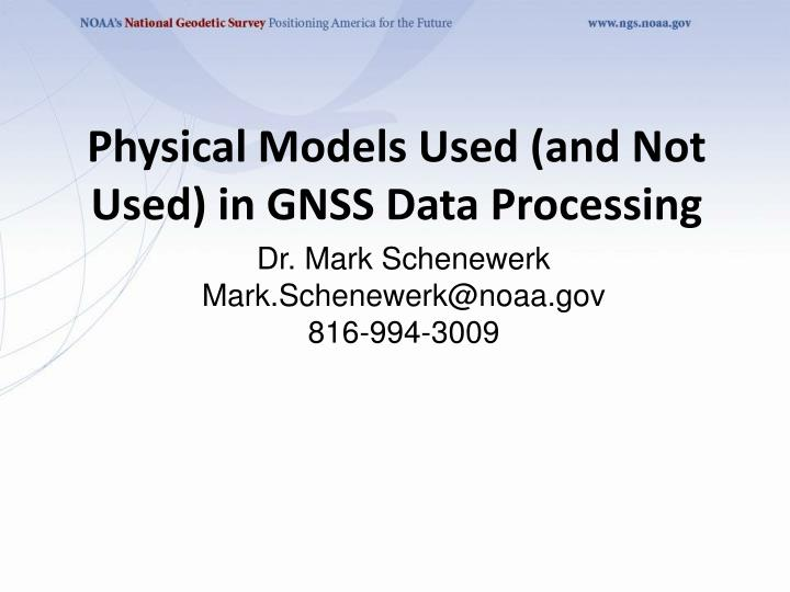 physical models used and not used in gnss data processing n.