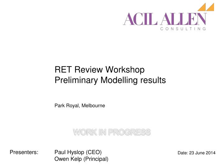 ret review workshop preliminary modelling results n.