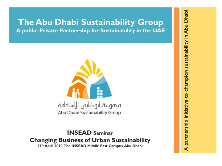 PPT - The Abu Dhabi Sustainability Group A public-Private