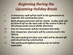 beginning during the upcoming holiday break