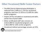 other vocational skills center factors