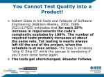 you cannot test quality into a product