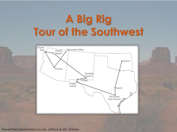 a big rig tour of the southwest n.