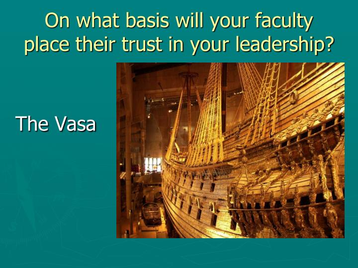 On what basis will your faculty