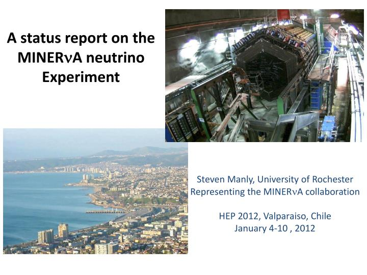 a status report on the miner n a neutrino experiment n.