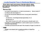 locally essential trees in distributed memory