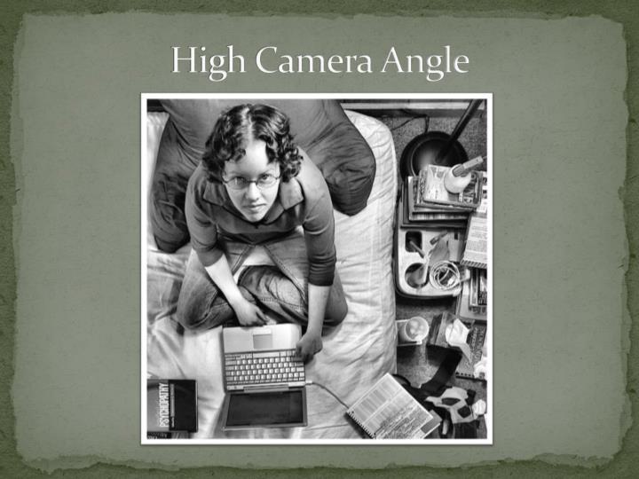 High Camera Angle