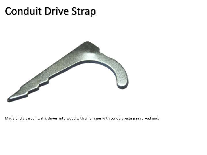 Conduit Drive Strap