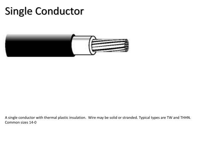 Single Conductor