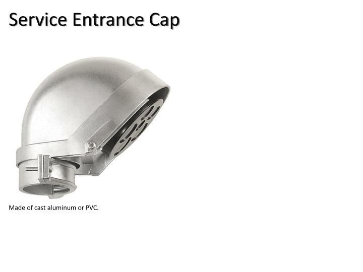 Service Entrance Cap