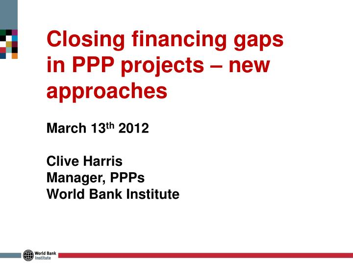 Closing financing gaps in PPP projects – new approaches