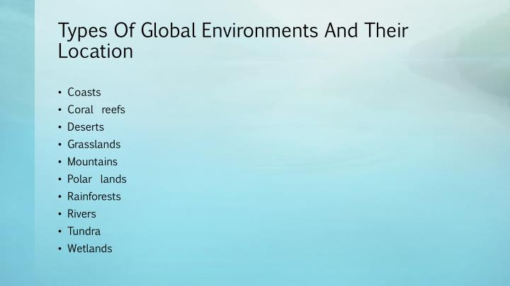 Types of global environments and their location