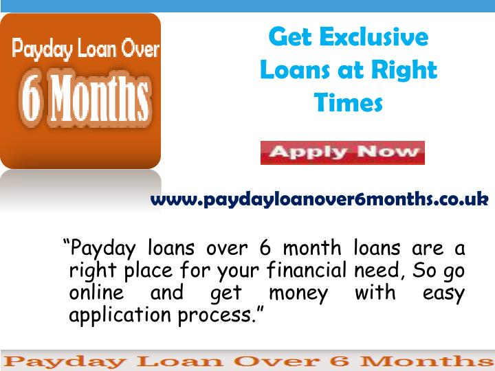 Get exclusive loans at right times