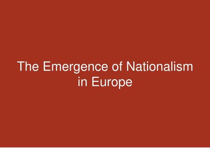 The Emergence of Nationalism