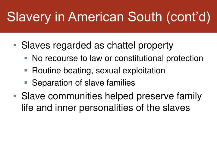 Slavery in American South (cont'd)