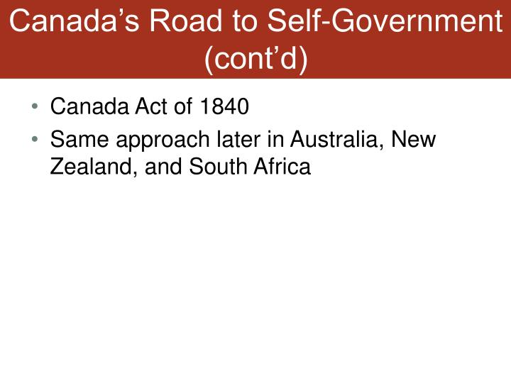 Canada's Road to Self-Government (cont'd)