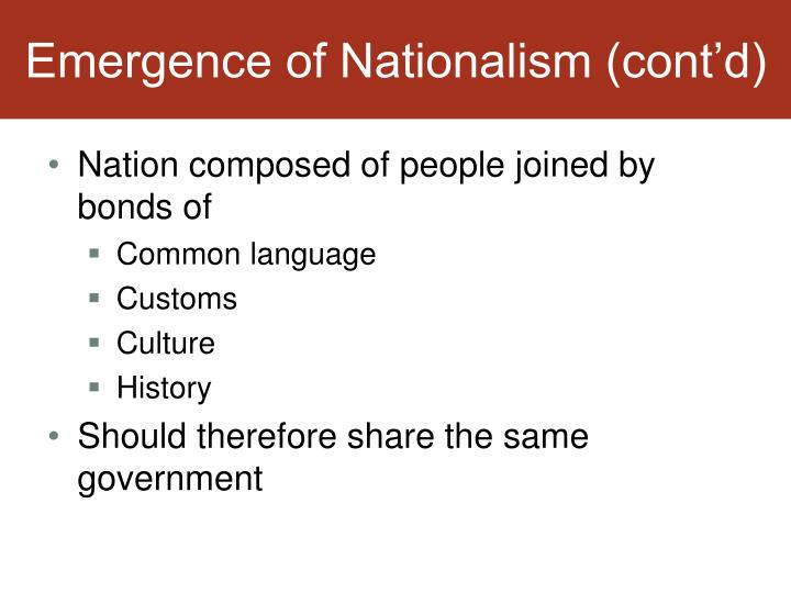 Emergence of Nationalism (cont'd)