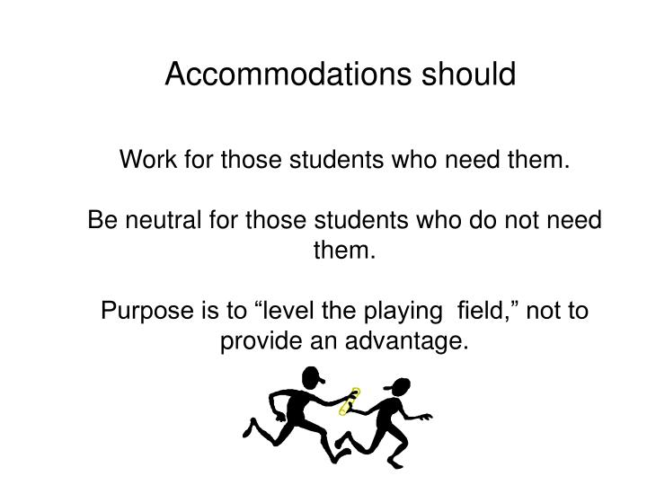 Accommodations should