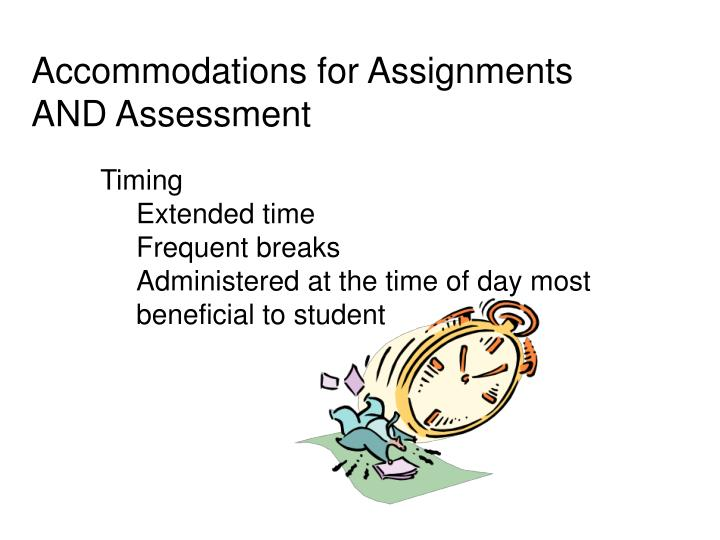 Accommodations for Assignments AND Assessment