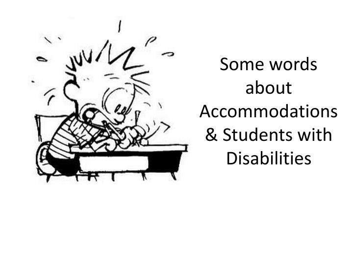 Some words about Accommodations & Students with Disabilities