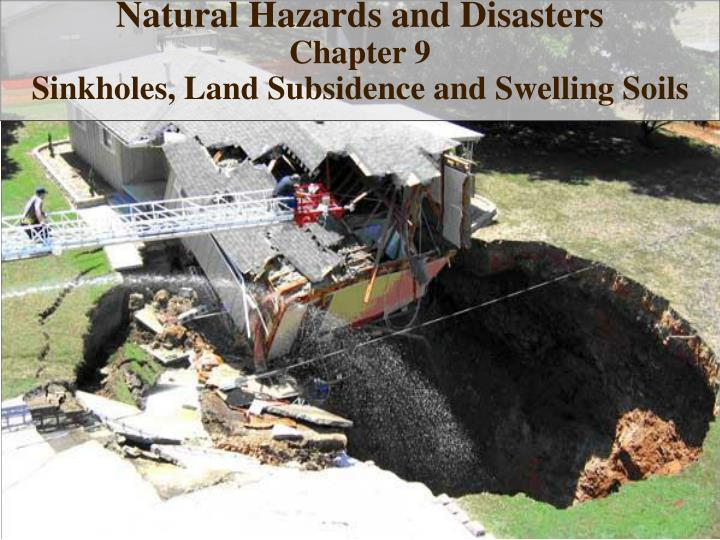 natural hazards and disasters chapter 9 sinkholes land subsidence and swelling soils n.
