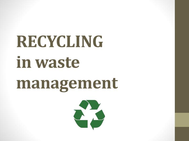 recycling in waste management n.
