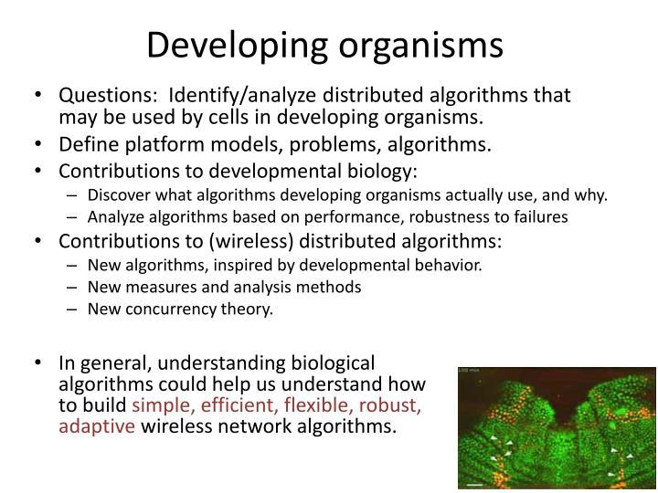 Developing organisms