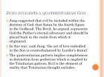 jung suggests a quaternitarian god