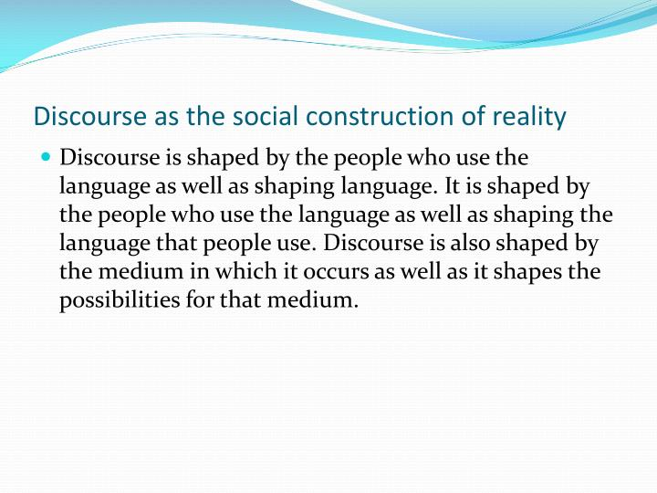 Discourse as the social construction of reality