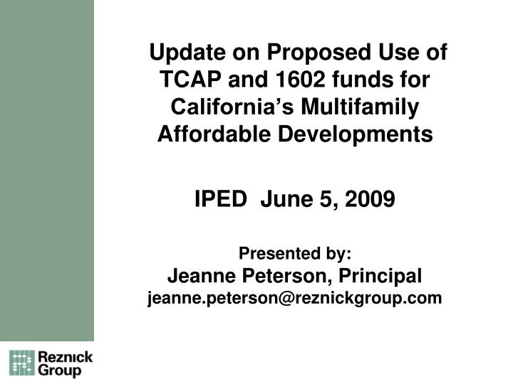 Update on Proposed Use of TCAP and 1602 funds
