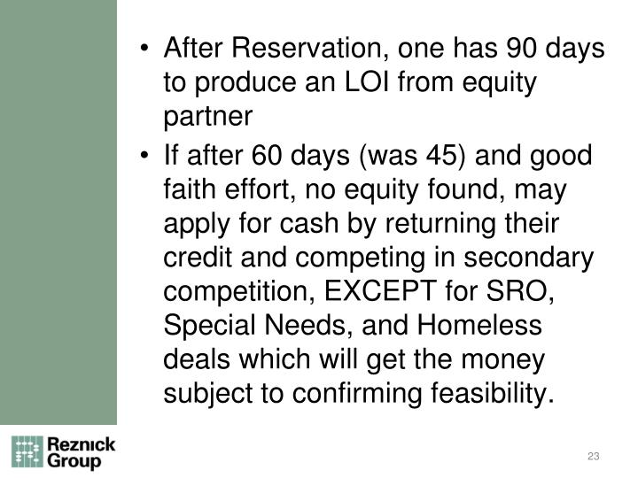 After Reservation, one has 90 days to produce an LOI from equity partner