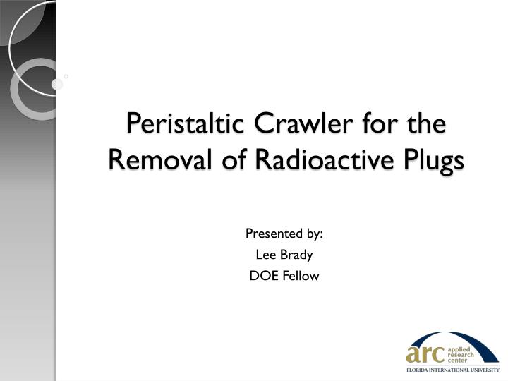 peristaltic crawler for the removal of radioactive plugs n.