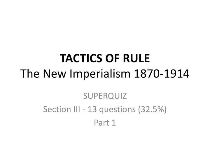 tactics of rule the new imperialism 1870 1914 n.