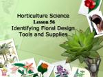 horticulture science lesson 56 identifying floral design tools and supplies