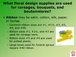 what floral design supplies are used for corsages bouquets and boutonnieres2
