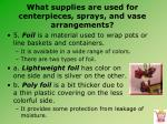 what supplies are used for centerpieces sprays and vase arrangements12