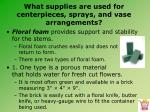 what supplies are used for centerpieces sprays and vase arrangements2