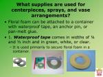 what supplies are used for centerpieces sprays and vase arrangements4