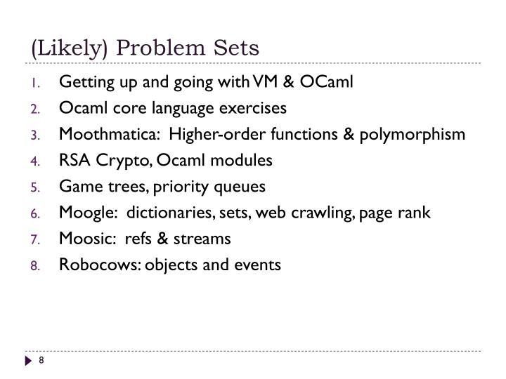 (Likely) Problem Sets