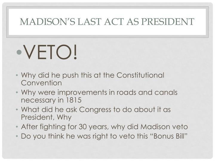 Madison's Last act as President