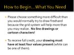 how to begin what you need