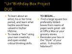 un birthday box project due