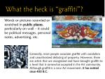 what the heck is graffiti
