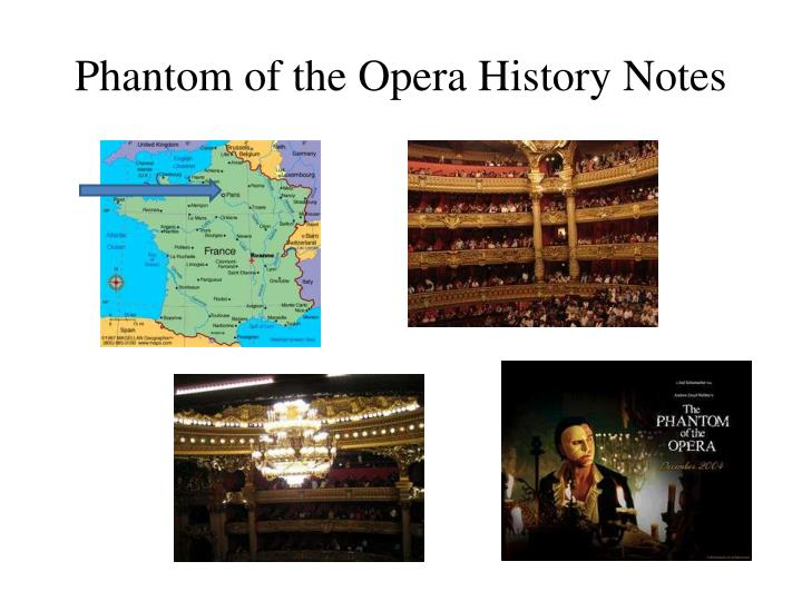 PPT - Phantom of the Opera History Notes PowerPoint Presentation