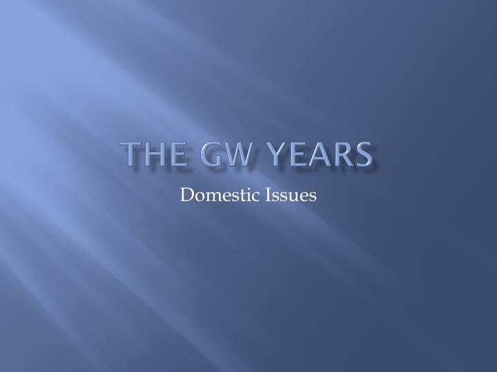 The gw years