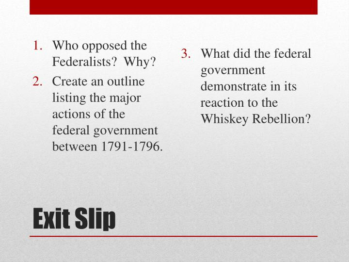 Who opposed the Federalists?  Why?