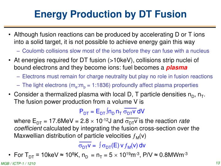 Energy Production by DT Fusion