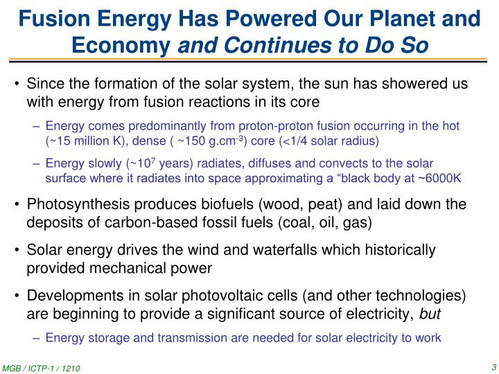Fusion energy has powered our planet and economy and continues to do so